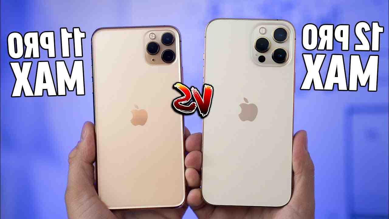 Iphone 12 pro max vs iphone 11 pro max
